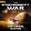 The Synchronicity War Part 2 - Dietmar Wehr, Luke Daniels