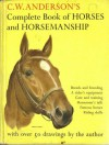 C.W. Anderson's Complete Book of Horses and Horsemanship - C.W. Anderson
