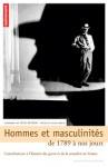 Hommes et masculinités, de 1789 à nos jours : contributions à l'histoire du genre et de la sexualité en France - Régis Revenin, Alain Corbin