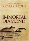 Immortal Diamond: The Search for Our True Self - Richard Rohr