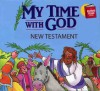 My Time With God New Testament Devotions - Paul J. Loth, Daniel J. Hochstatter