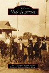 Van Alstyne (Images of America (Arcadia Publishing)) - Bill O'Neal, Van Alstyne Historical Society and Public Library