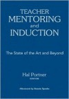 Teacher Mentoring and Induction: The State of the Art and Beyond - Hal Portner, Dennis Sparks