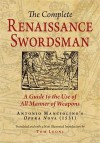 The Complete Renaissance Swordsman: Antonio Manciolino's Opera Nova of 1531 - Tom Leoni