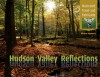 Hudson Valley Reflections: Illustrated Travel and Field Guide - Michael Adamovic