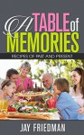 A Table of Memories - Jay Friedman