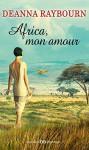 Africa, mon amour - Deanna Raybourn