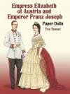 Empress Elizabeth of Austria and Emperor Franz Joseph Paper Dolls - Tom Tierney