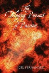 The Blazing Pursuit of Passion - Joel Fernandez