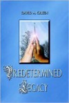 Predetermined Legacy - David A. Green