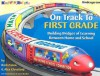 On Track to First Grade: Building Bridges of Learning Between Home and School - Barb Caton, Barbara Caton