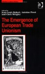 The Emergence of European Trade Unionism (Studies in Labour History (Ashgate (Firm)).) - Chris Wrigley