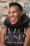 I'll Never Write My Memoirs by Jones, Grace (September 24, 2015) Hardcover - Grace Jones