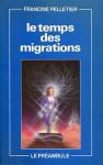 Le temps des migrations - Francine Pelletier