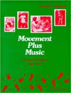 Movement Plus Music: Activities For Children, Ages 3 To 7 - Phyllis S Weikart, High/Scope