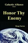 Galactic Alliance (Book 3) - Honor Thy Enemy - Doug Farren