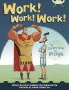 Work! Work! Work!: A Collection of Plays (Bug Club: Lime B NC) - Steve Barlow