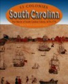 South Carolina: The History Of South Carolina Colony, 1670 1776 - Roberta Wiener, James R. Arnold
