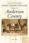 South Carolina Postcards: Anderson County (Postcard History Series), Vol. 9 - Howard Woody