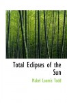 Total Eclipses of the Sun - Mabel Loomis Todd
