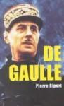 Charles De Gaulle: Du Fort De Douaumont À Colombey Les Deux Églises.. - Pierre Ripert