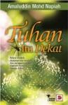 Tuhan Itu Dekat - Amaluddin Mohd Napiah
