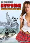 Here Cum the Gryphons: A Gryphon Erotica Story Bundle (An Erotic Story Bundle Featuring 3 Hot Gryphon Stories) - Christie Sims, Alara Branwen