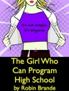 The Girl Who Can Program High School - Robin Brande