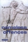 Nameless Offences: Homosexual Desire in the 19th Century - H.G. Cocks