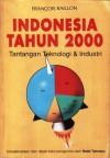 Indonesia Tahun 2000: Tantangan Teknologi dan Industri - François Raillon, Nasir Tamara