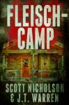 Fleisch-Camp: Ein Horror-Thriller - Scott Nicholson, J.T. Warren, Arnold Leitner