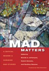 Mad Matters: A Critical Reader for Canadian Mad Studies - Brenda A. LeFrançois, Robert Menzies, Geoffrey Reaume