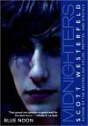 Blue Noon (Midnighters Series #3) - Scott Westerfeld