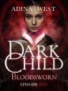 Dark Child (Bloodsworn): Episode 1 - Adina West