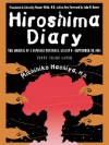 Hiroshima Diary: The Journal of a Japanese Physician, August 6-September 30, 1945 - Michihiko Hachiya M.D.