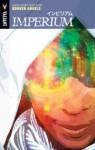 Imperium Volume 2: Broken Angels - Joshua Dysart, Joshua Kano, Scot Eaton