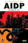 A.I.D.P 3 Una Plaga de Ranas - Mike Mignola, Guy Davis