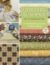 Quilter's Academy Sophomore Year: A Skill-building Course in Quiltmaking - Harriet Hargrave, Carrie Hargrave