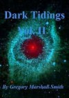 Dark Tidings (Vol. II) - Gregory Marshall Smith