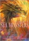 The Book of Sea Monsters - Nigel Suckling, Bob Eggleton