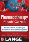 Pharmacotherapy Flash Cards - Ann Lloyd, Jeremy Johnson, Michelle Condren, Kimberly Crosby, Kelly Murray