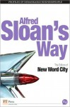 Alfred Sloan's Way - New Word City