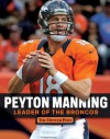 Peyton Manning: Leader of the Broncos - The Denver Post