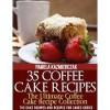 35 Coffee Cake Recipes - Pamela Kazmierczak