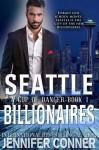 A Cup of Danger (Seattle Billionaires, Book #1) - Jennifer Conner