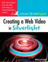 Creating a Web Video in Silverlight: Visual QuickProject Guide - Bruce Hyslop