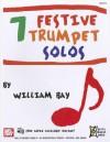 7 Festive Trumpet Solos - William Bay
