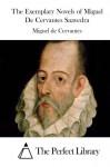 The Exemplary Novels of Miguel De Cervantes Saavedra - Miguel de Cervantes, The Perfect Library