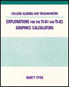 College Alg & Trig Explor Ti81 Ti82 Calc - Randall Hyde, David Dietz, Kelle Flannery, Catherine Griffin