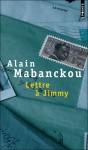 Lettre à Jimmy - Alain Mabanckou